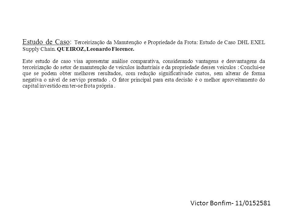 Estudo de Caso: Terceirização da Manutenção e Propriedade da Frota: Estudo de Caso DHL EXEL Supply Chain. QUEIROZ, Leonardo Florence.