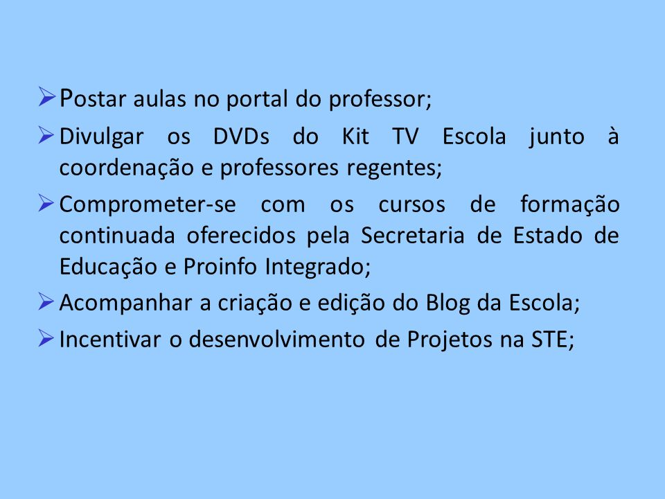 Postar aulas no portal do professor;