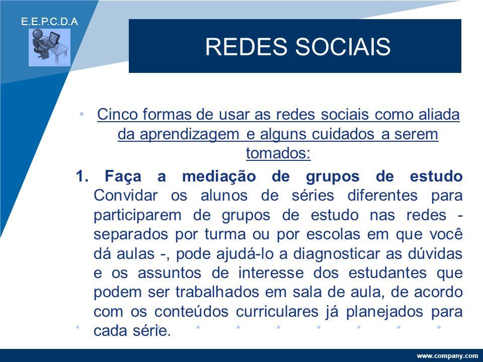 E.E.P.C.D.A REDES SOCIAIS. Cinco formas de usar as redes sociais como aliada da aprendizagem e alguns cuidados a serem tomados: