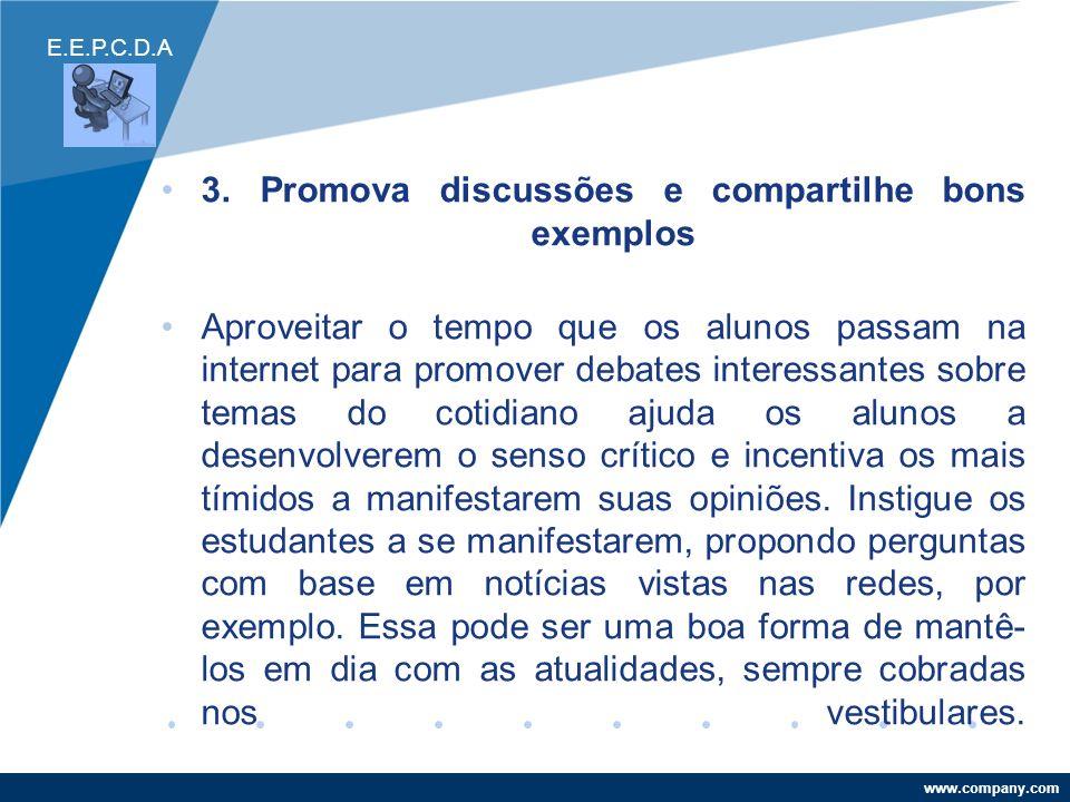3. Promova discussões e compartilhe bons exemplos