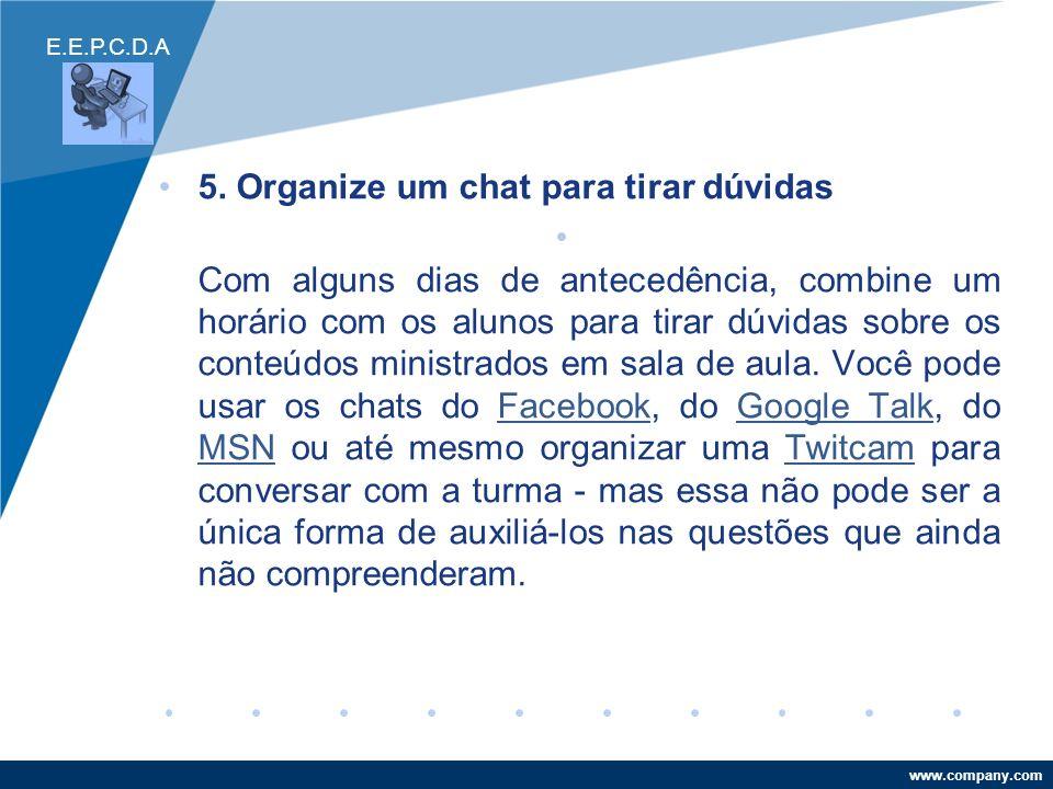 5. Organize um chat para tirar dúvidas