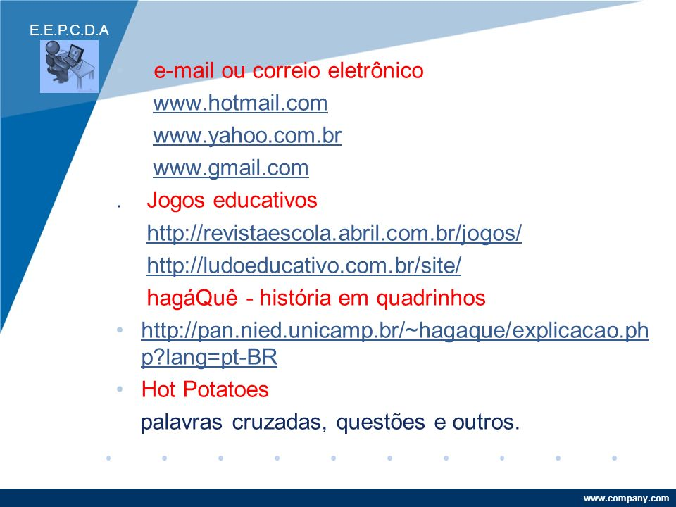 e-mail ou correio eletrônico www.hotmail.com www.yahoo.com.br