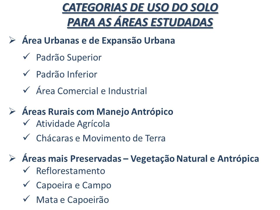 CATEGORIAS DE USO DO SOLO PARA AS ÁREAS ESTUDADAS