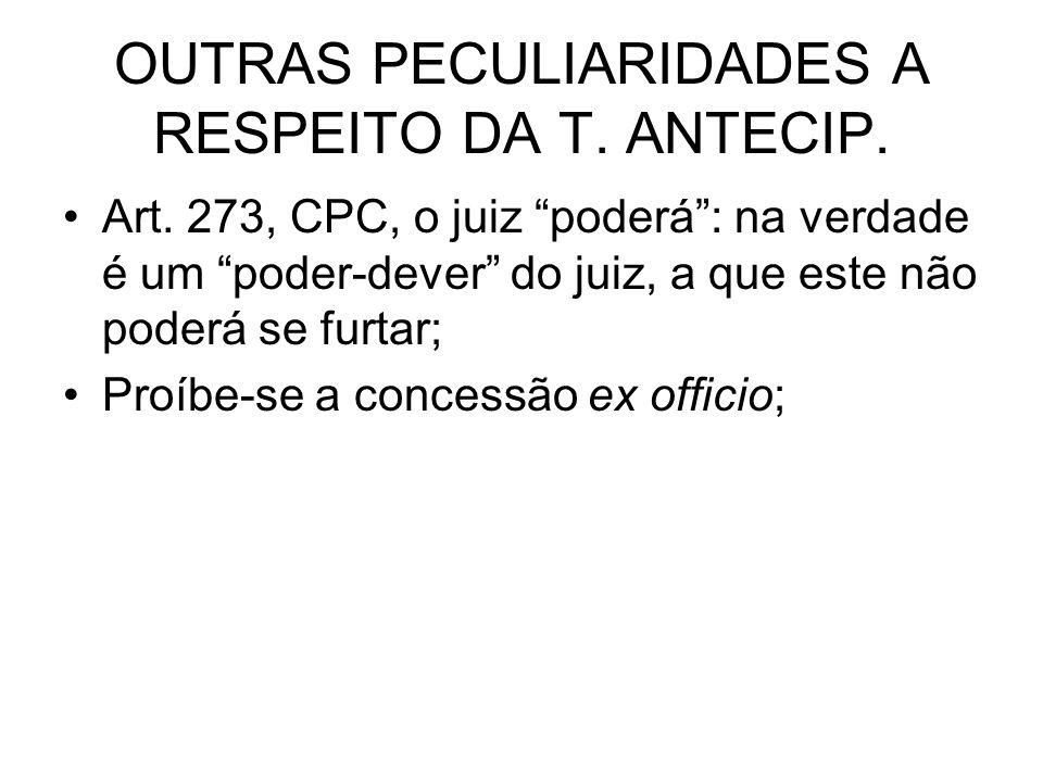OUTRAS PECULIARIDADES A RESPEITO DA T. ANTECIP.