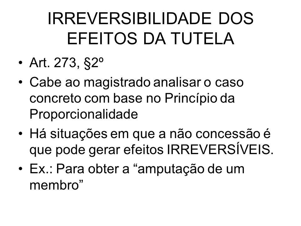 IRREVERSIBILIDADE DOS EFEITOS DA TUTELA