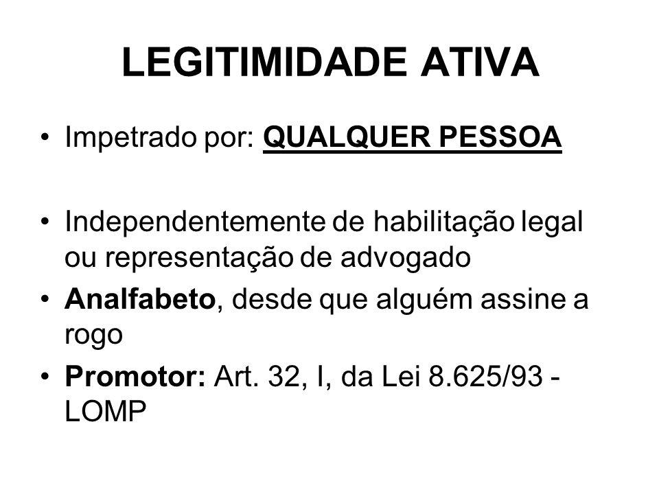 LEGITIMIDADE ATIVA Impetrado por: QUALQUER PESSOA