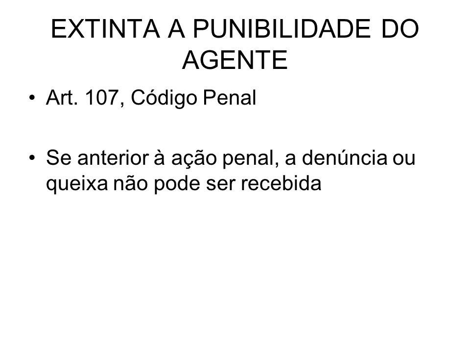 EXTINTA A PUNIBILIDADE DO AGENTE