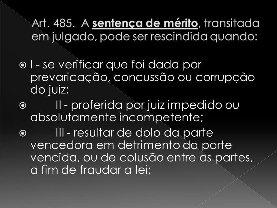 II - proferida por juiz impedido ou absolutamente incompetente;