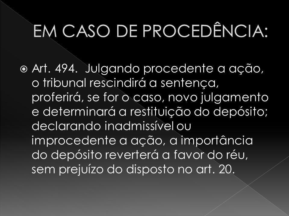 EM CASO DE PROCEDÊNCIA: