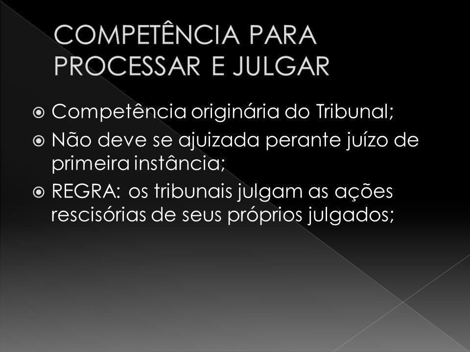 COMPETÊNCIA PARA PROCESSAR E JULGAR
