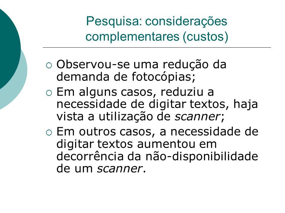 Pesquisa: considerações complementares (custos)