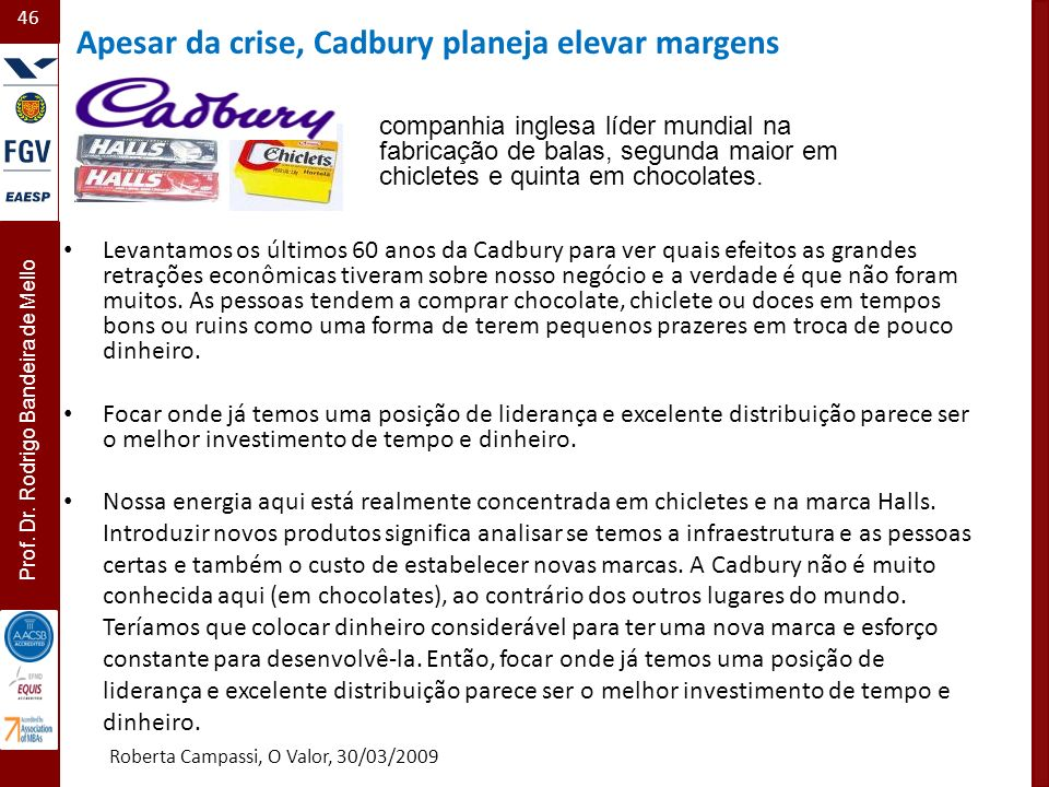 Apesar da crise, Cadbury planeja elevar margens