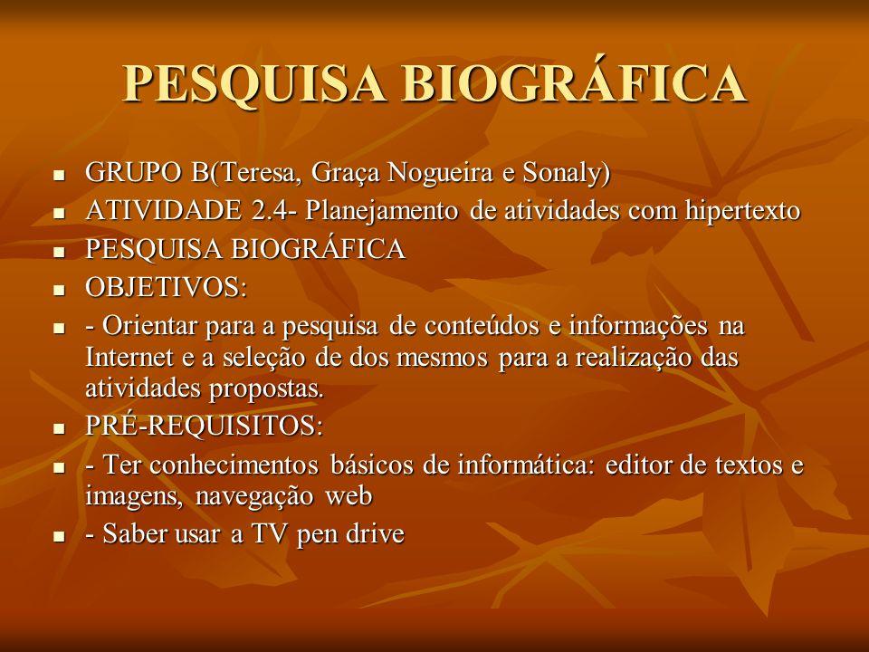 PESQUISA BIOGRÁFICA GRUPO B(Teresa, Graça Nogueira e Sonaly)