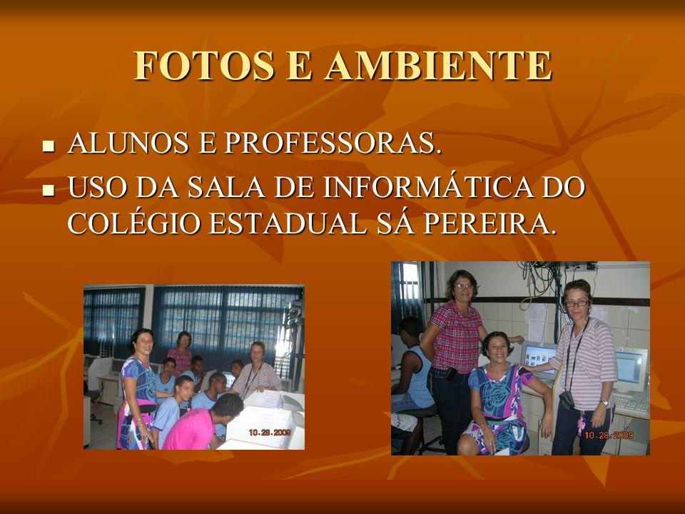 FOTOS E AMBIENTE ALUNOS E PROFESSORAS.