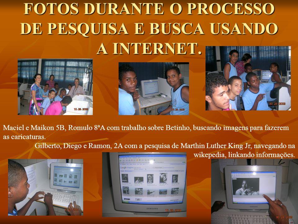 FOTOS DURANTE O PROCESSO DE PESQUISA E BUSCA USANDO A INTERNET.
