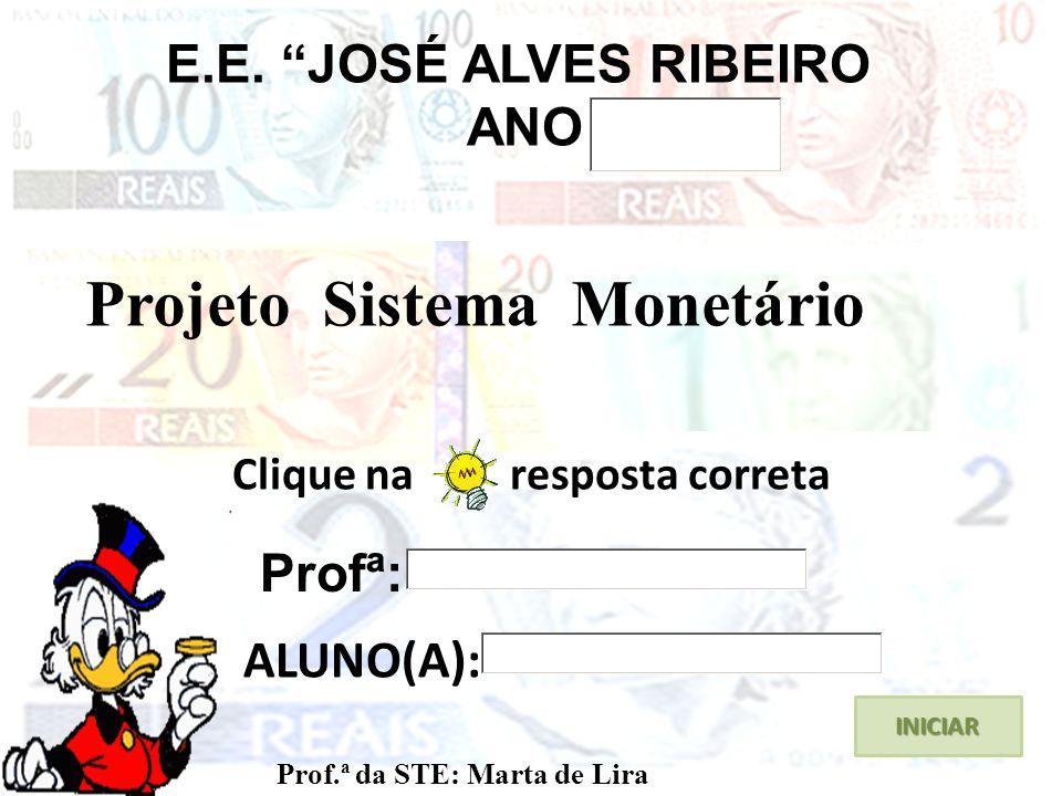 E.E. JOSÉ ALVES RIBEIRO ANO Clique na resposta correta