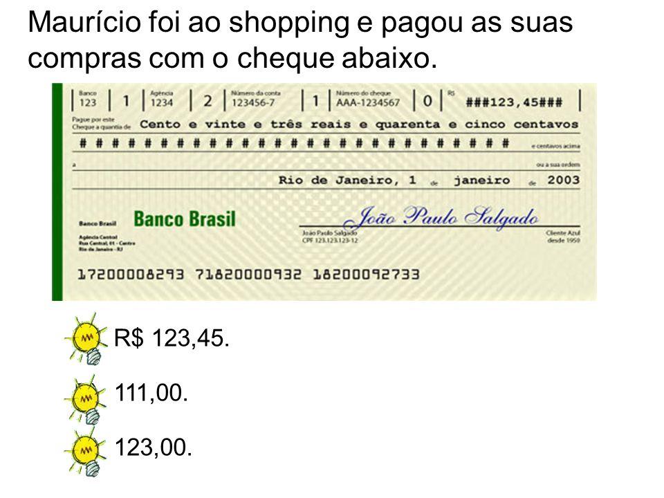 Maurício foi ao shopping e pagou as suas compras com o cheque abaixo.