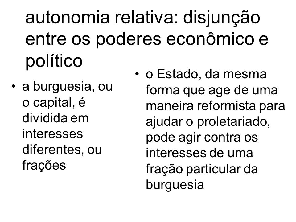 autonomia relativa: disjunção entre os poderes econômico e político