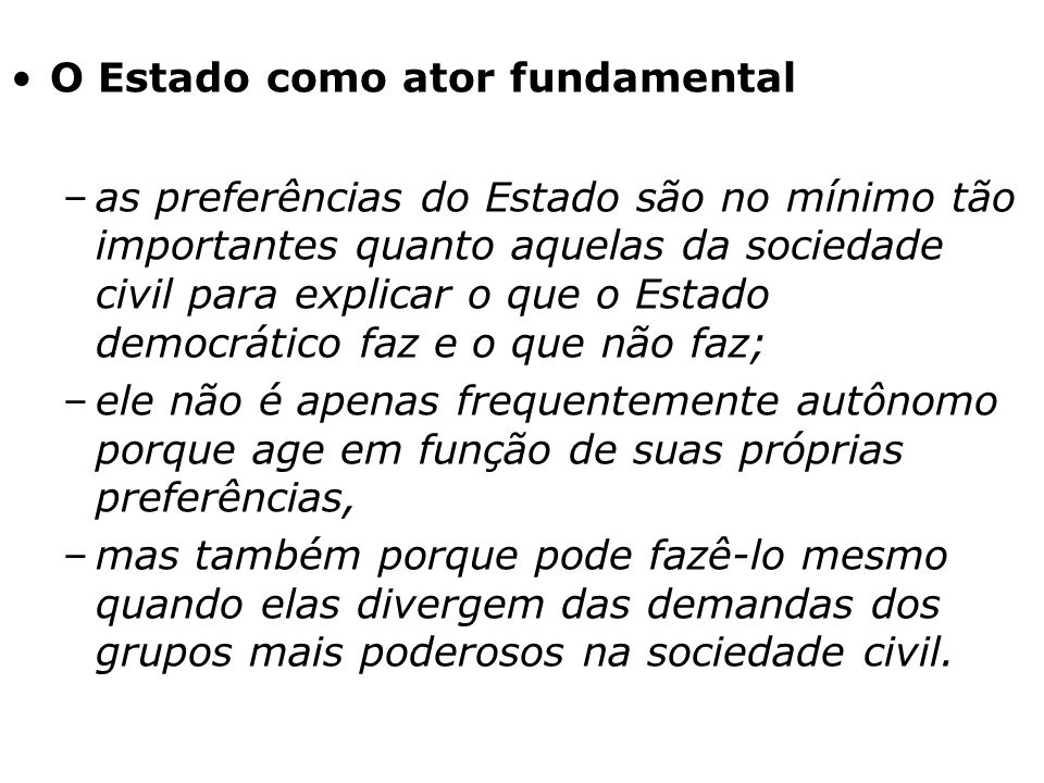 O Estado como ator fundamental