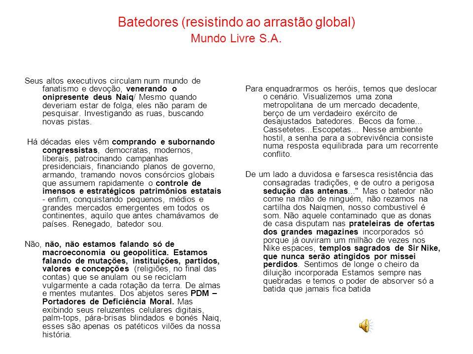 Batedores (resistindo ao arrastão global) Mundo Livre S.A.