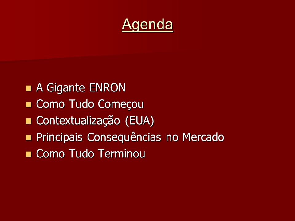 Agenda A Gigante ENRON Como Tudo Começou Contextualização (EUA)