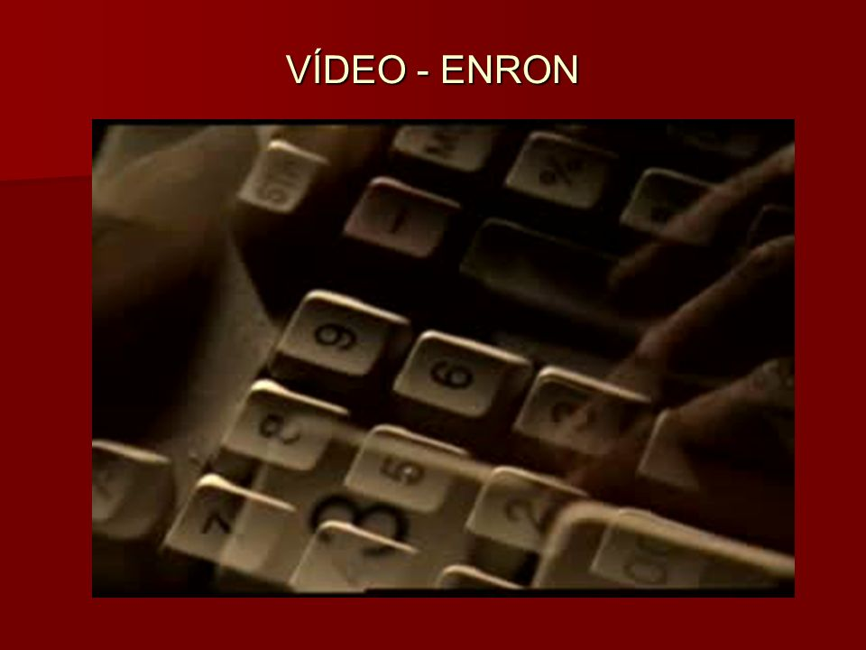VÍDEO - ENRON