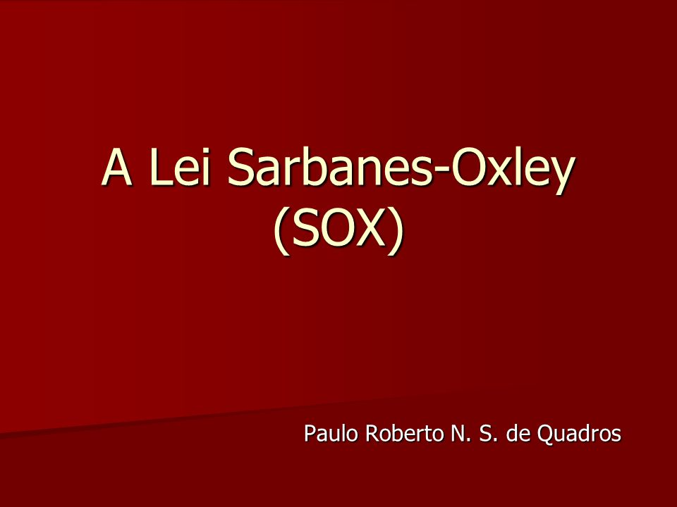 A Lei Sarbanes-Oxley (SOX)