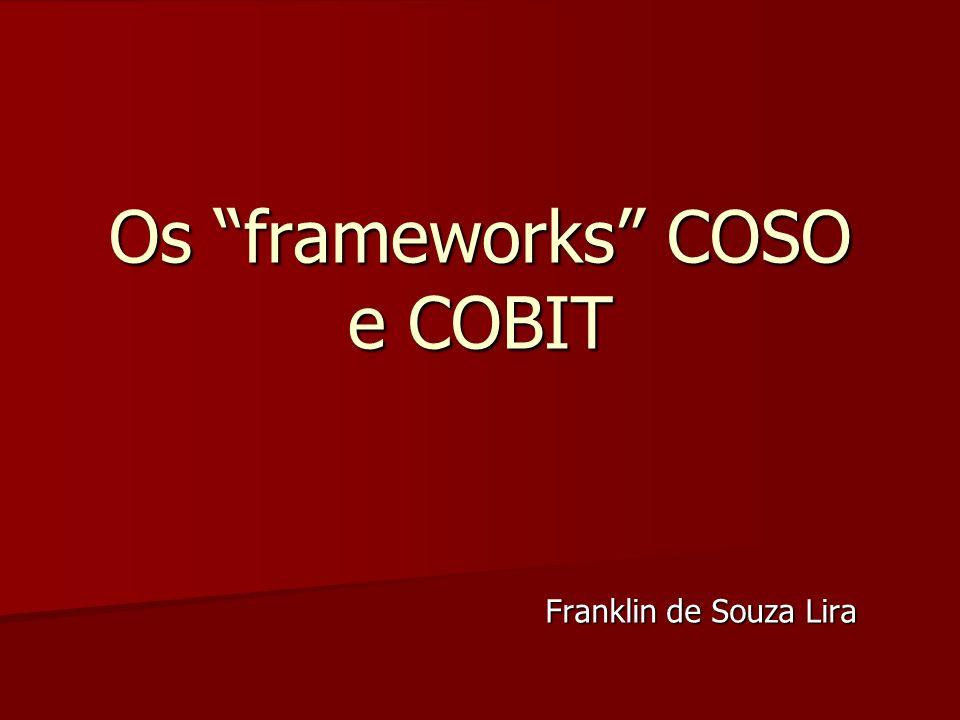 Os frameworks COSO e COBIT