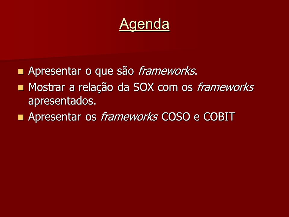 Agenda Apresentar o que são frameworks.