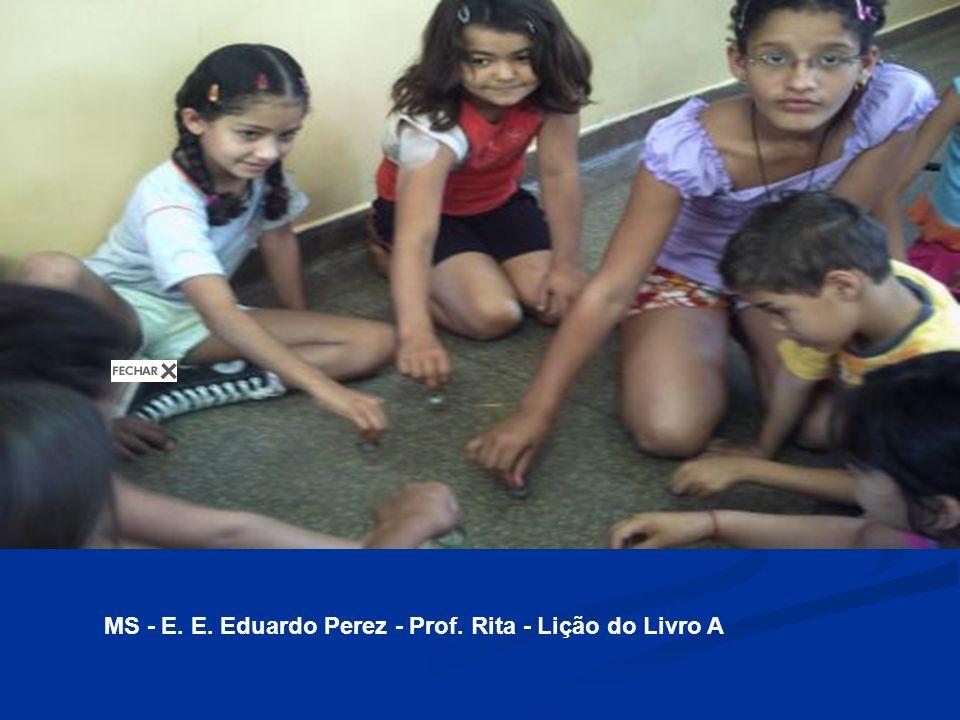 MS - E. E. Eduardo Perez - Prof. Rita - Lição do Livro A