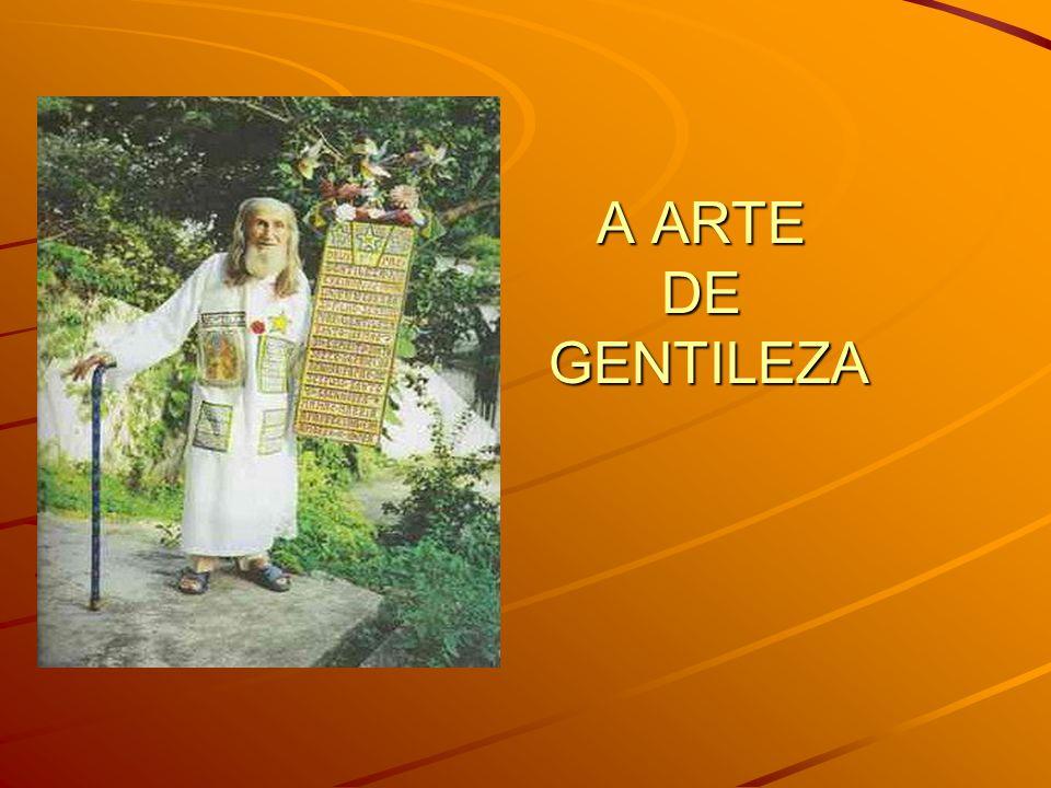 A ARTE DE GENTILEZA