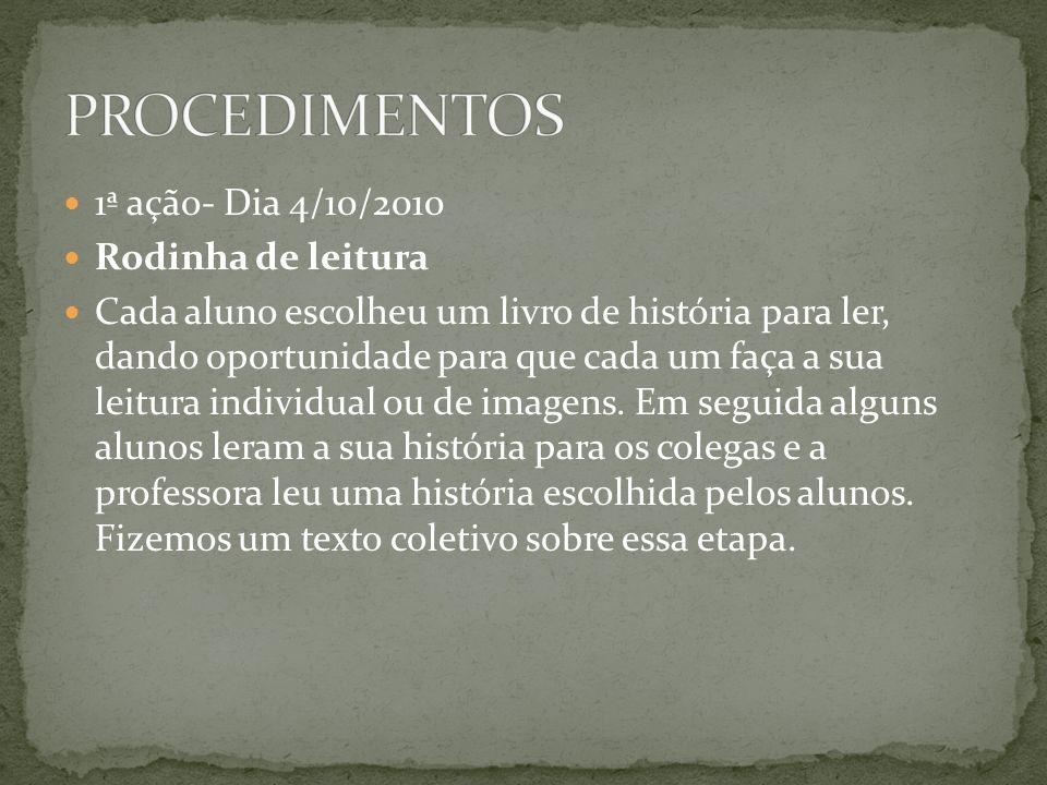 PROCEDIMENTOS 1ª ação- Dia 4/10/2010 Rodinha de leitura