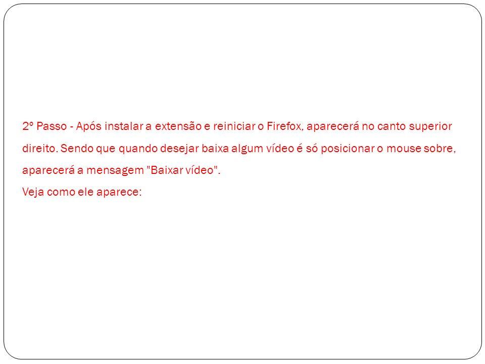 2º Passo - Após instalar a extensão e reiniciar o Firefox, aparecerá no canto superior direito.