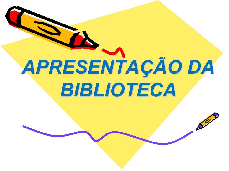 APRESENTAÇÃO DA BIBLIOTECA