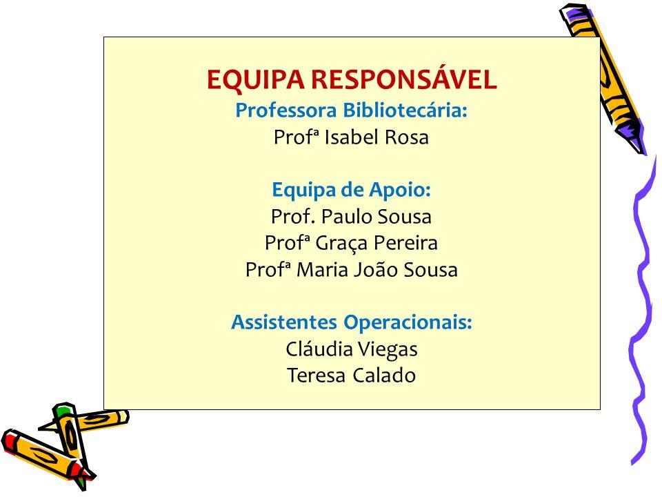Professora Bibliotecária: Assistentes Operacionais: