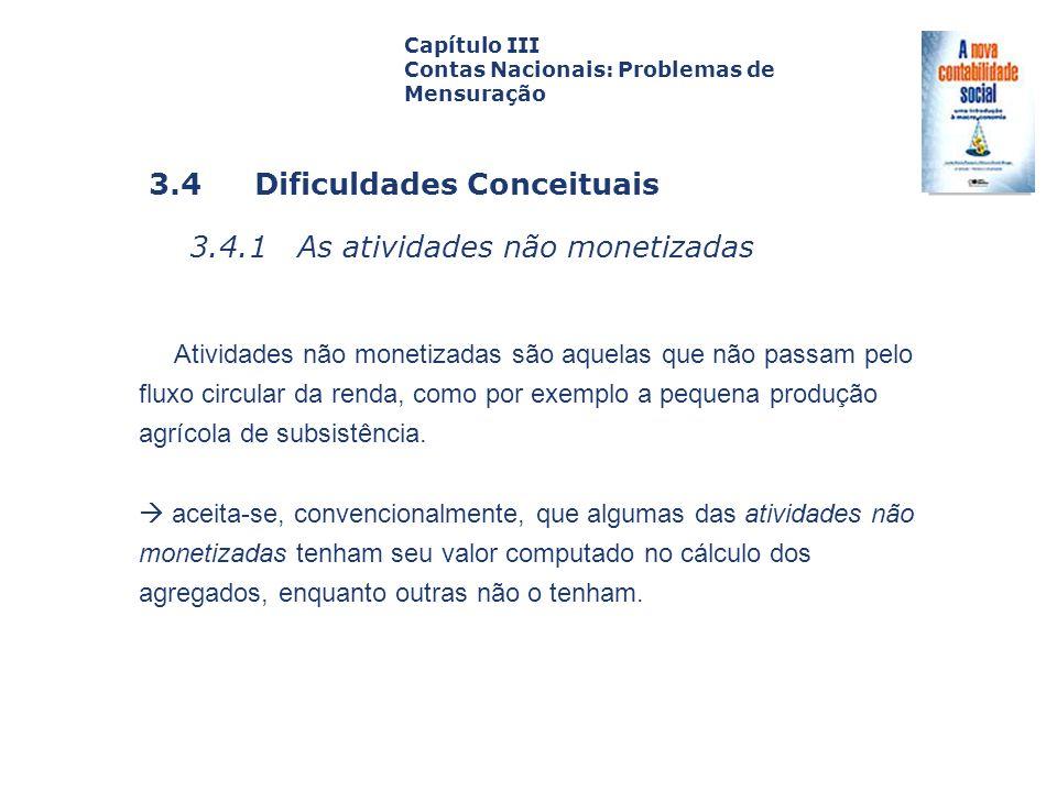 3.4 Dificuldades Conceituais 3.4.1 As atividades não monetizadas