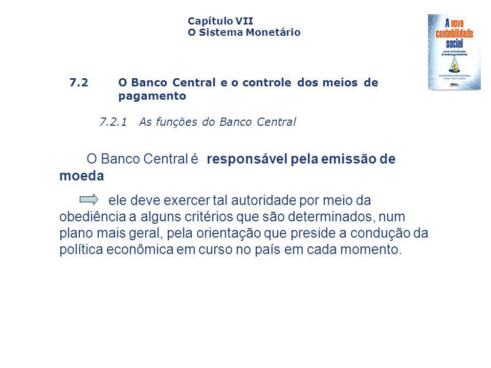 O Banco Central é responsável pela emissão de moeda