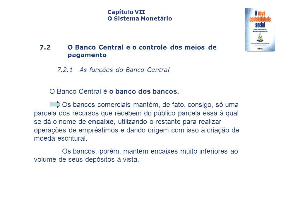 O Banco Central é o banco dos bancos.