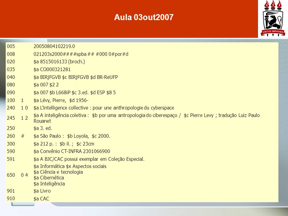 Aula 03out2007 005. 20050804102219.0. 008. 021203s2000####spba ## #000 0#por#d 020. $a 8515016133 (broch.)