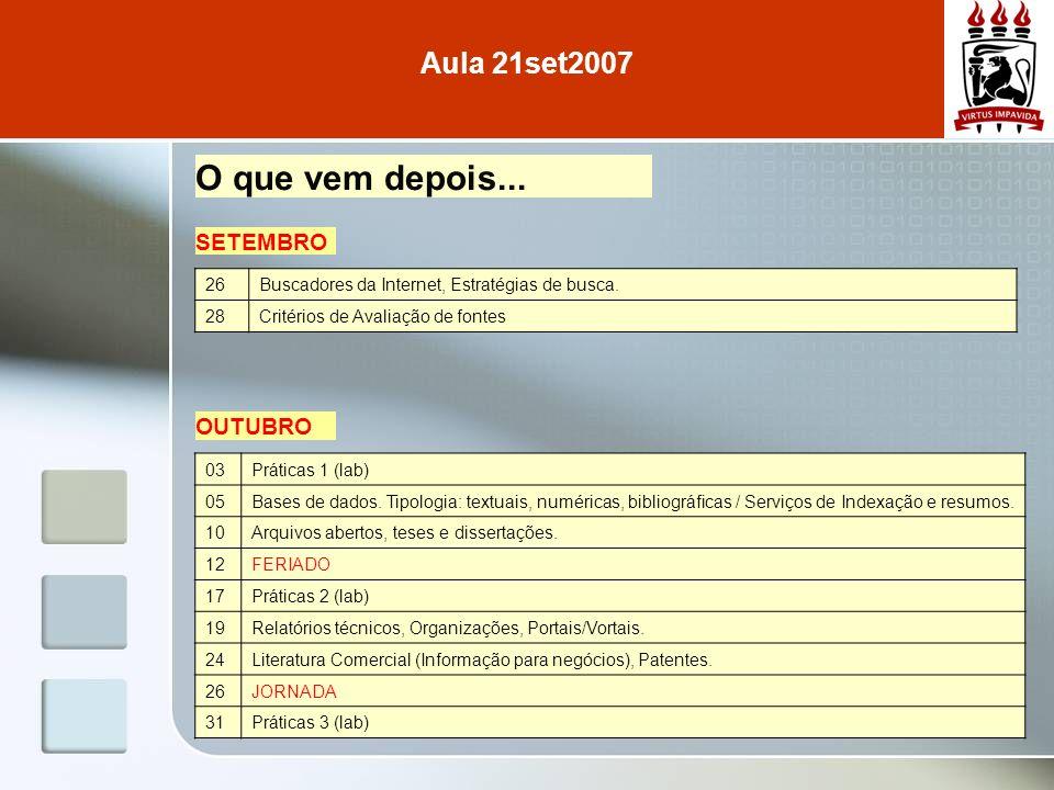 O que vem depois... Aula 21set2007 SETEMBRO OUTUBRO 26