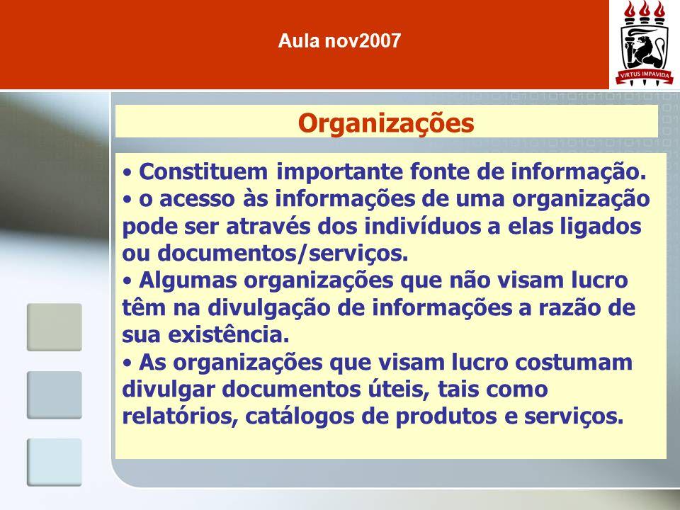 Organizações Constituem importante fonte de informação.
