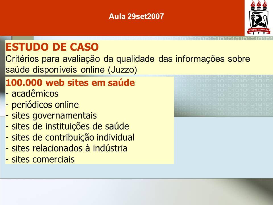 Aula 29set2007ESTUDO DE CASO. Critérios para avaliação da qualidade das informações sobre saúde disponíveis online (Juzzo)