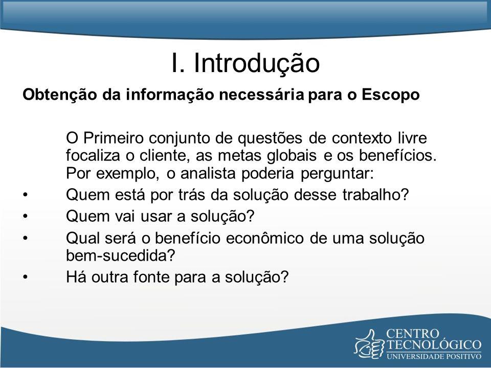 I. Introdução Obtenção da informação necessária para o Escopo