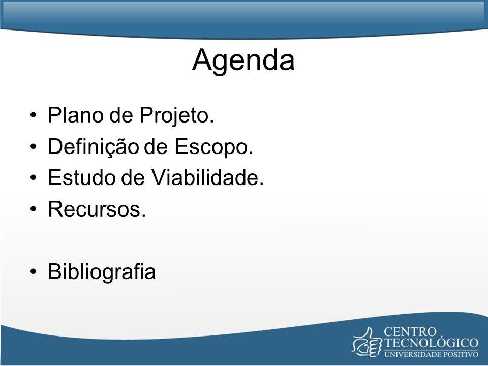 Agenda Plano de Projeto. Definição de Escopo. Estudo de Viabilidade.
