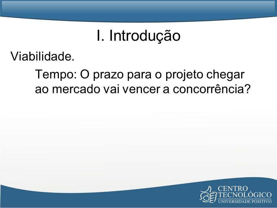 I. Introdução Viabilidade.