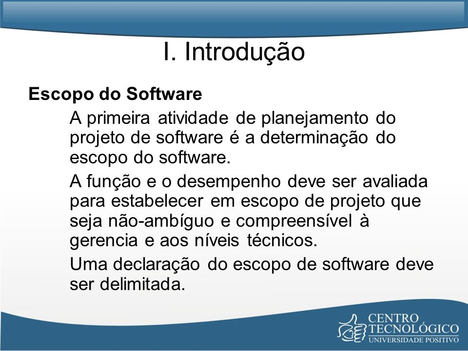 I. Introdução Escopo do Software