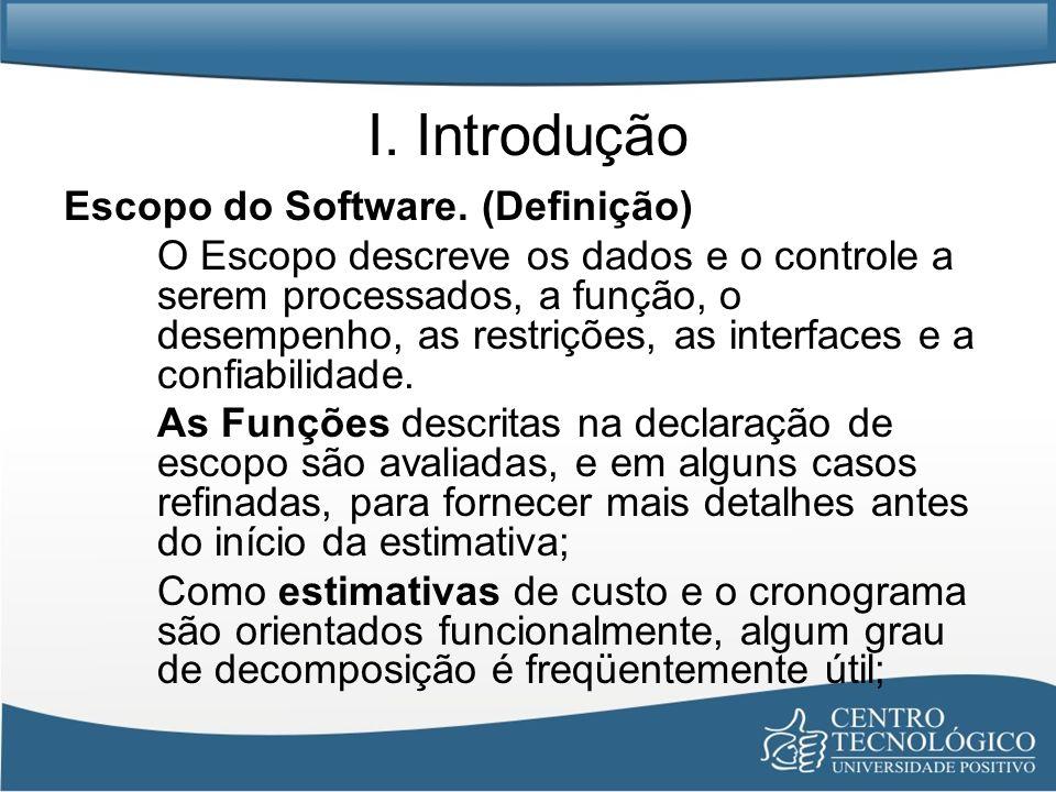 I. Introdução Escopo do Software. (Definição)
