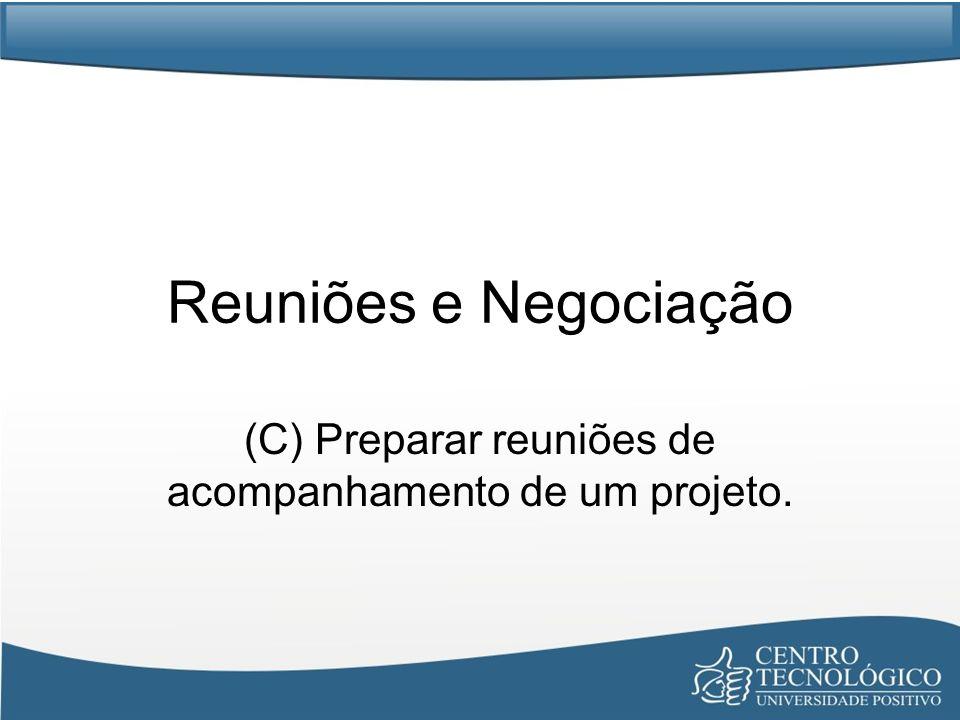 (C) Preparar reuniões de acompanhamento de um projeto.