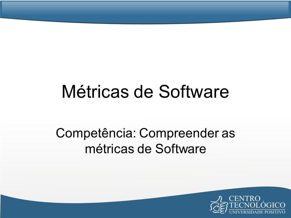 Competência: Compreender as métricas de Software