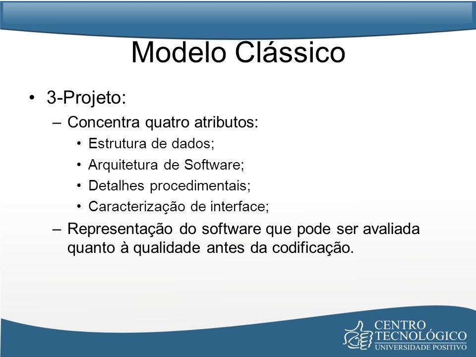 Modelo Clássico 3-Projeto: Concentra quatro atributos:
